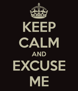 keep-calm-and-excuse-me-7