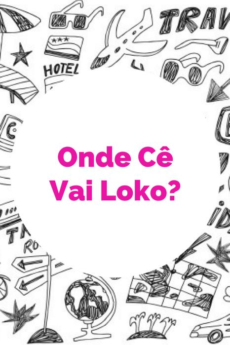 Onde Cê Vai Loko (6)